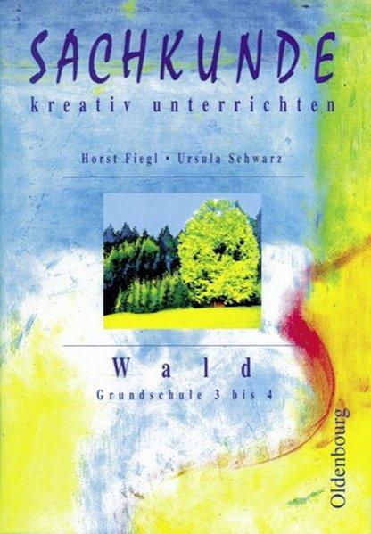 Sachkunde kreativ unterrichten: Wald als Buch