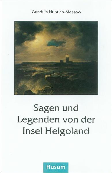 Sagen und Legenden von der Insel Helgoland als Buch