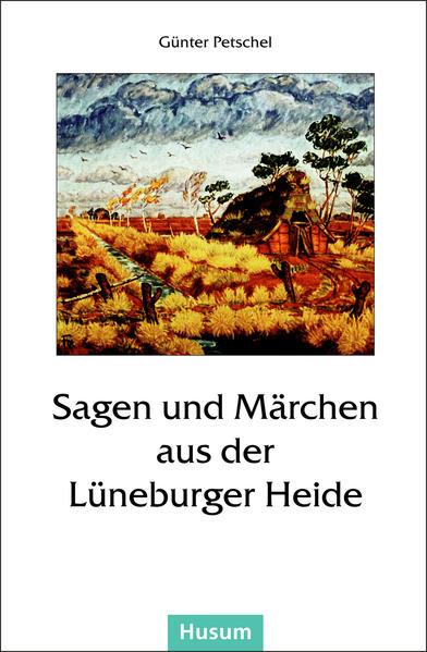 Sagen und Märchen aus der Lüneburger Heide als Buch