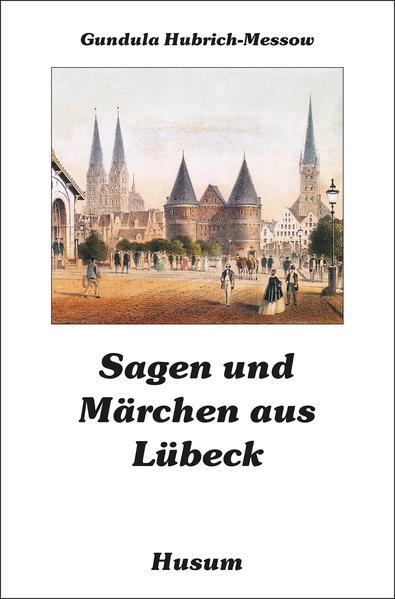 Sagen und Märchen aus Lübeck als Buch
