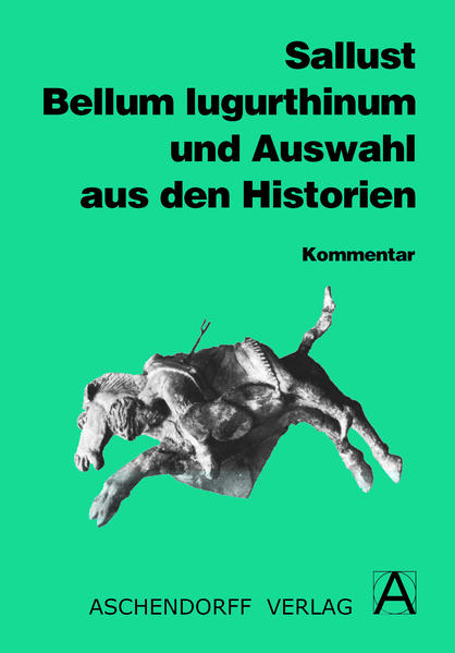 Bellum Iugurthinum und Auswahl aus den Historien. Kommentar als Buch