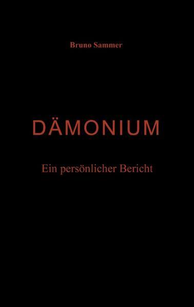 Dämonium - Ein persönlicher Bericht als Buch