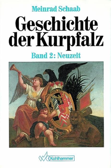Geschichte der Kurpfalz II. Neuzeit als Buch