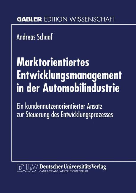 Marktorientiertes Entwicklungsmanagement in der Automobilindustrie als Buch