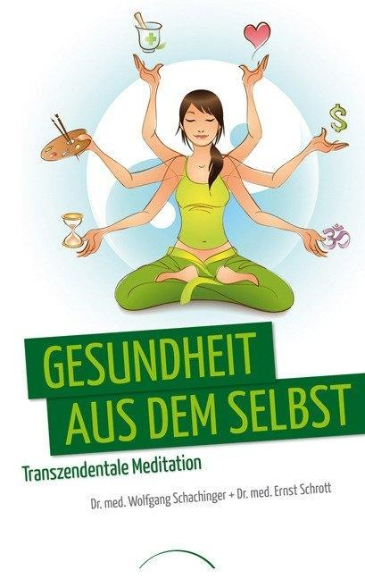Gesundheit aus dem Selbst: Transzendentale Meditation als Buch