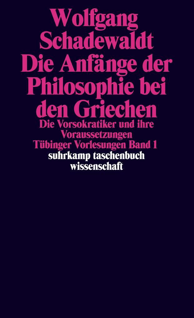 Tübinger Vorlesungen Band 1. Die Anfänge der Philosophie bei den Griechen als Taschenbuch