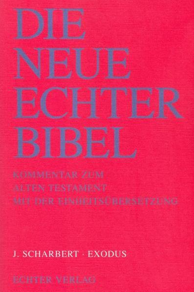 Die Neue Echter Bibel. Kommentar zum Alten Testament mit der Einheitsübersetzung. Exodus als Buch