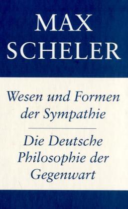 Wesen und Form der Sympathie / Die deutsche Philosophie der Gegenwart als Buch