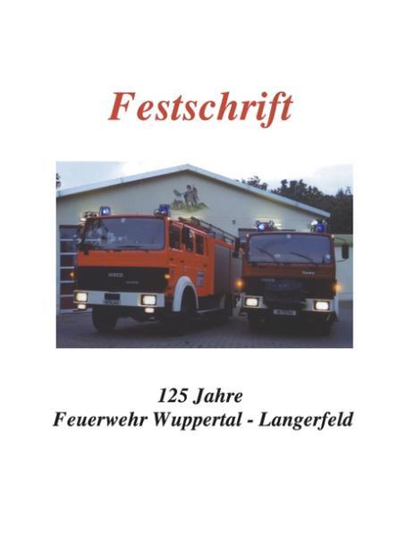 Festschrift 125 Jahre Feuerwehr Langerfeld als Buch