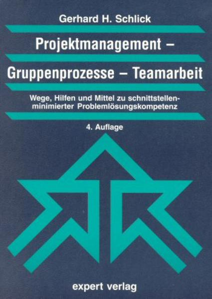 Projektmanagement. Gruppenprozesse. Teamarbeit als Buch
