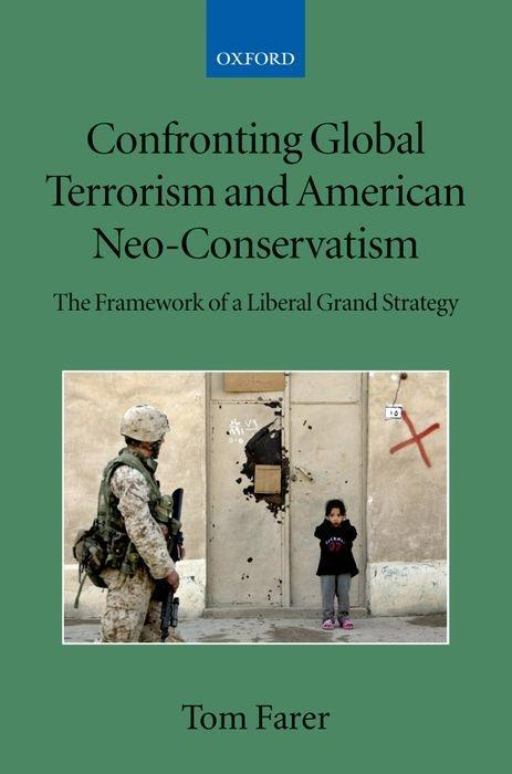 Confronting Global Terrorism and American Neo-Conservativism: The Framework of a Liberal Grand Strategy als Buch