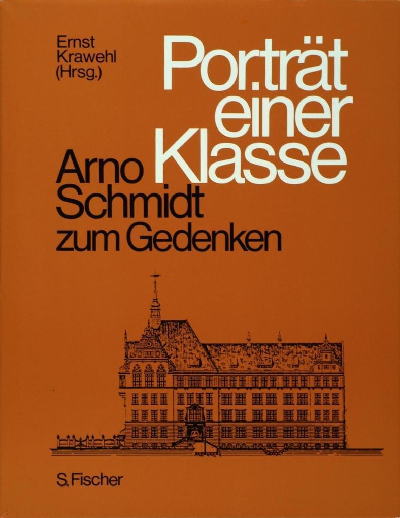 Porträt einer Klasse. Arno Schmidt zum Gedenken als Buch