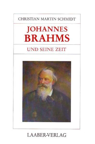 Große Komponisten und ihre Zeit. Johannes Brahms und seine Zeit als Buch