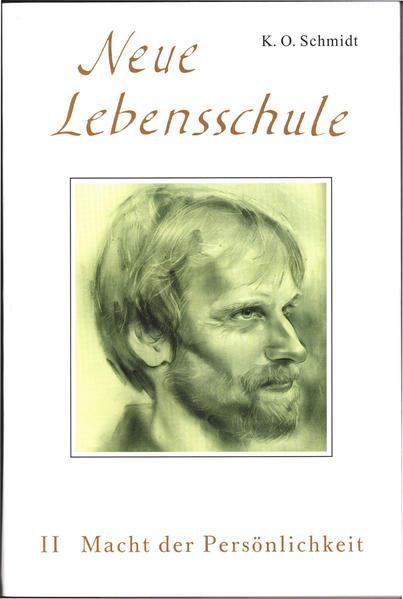 Neue Lebensschule II. Macht der Persönlichkeit als Buch