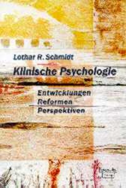 Klinische Psychologie - Entwicklung, Reformen, Perspektiven als Buch