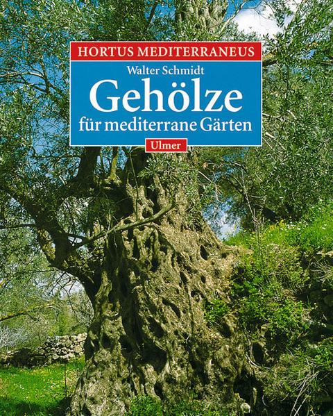Hortus Mediterraneus 2. Gehölze für mediterrane Gärten als Buch