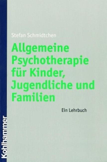 Allgemeine Psychotherapie für Kinder, Jugendliche und Familien als Buch