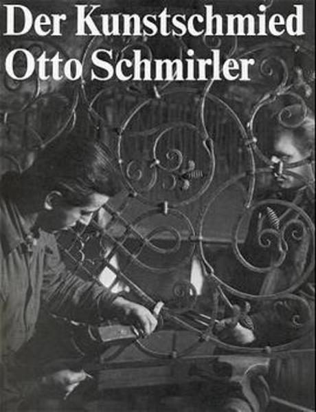 Der Kunstschmied Otto Schmirler als Buch