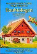 Handbuch für den praktischen Baubiologen als Buch