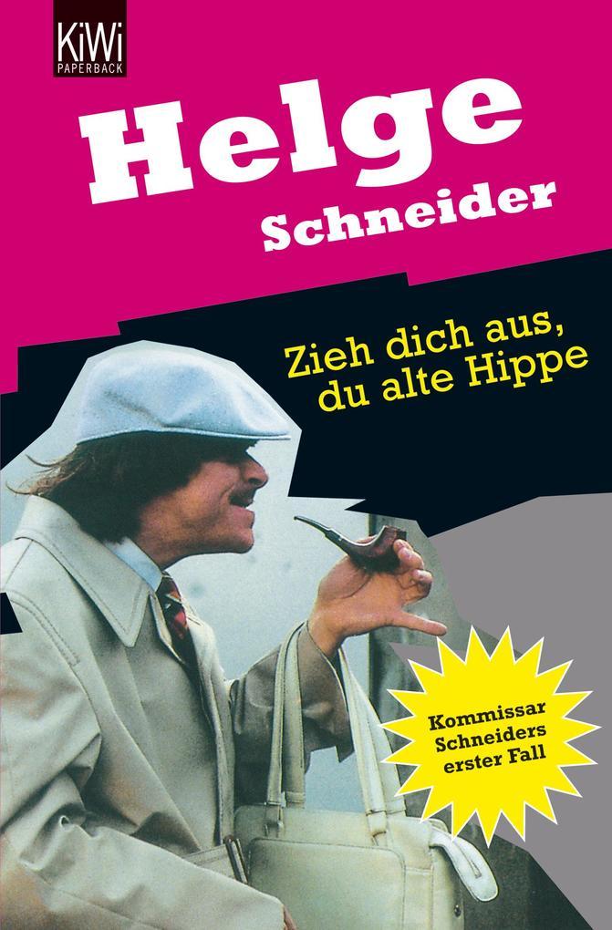 Zieh dich aus, du alte Hippe als Taschenbuch