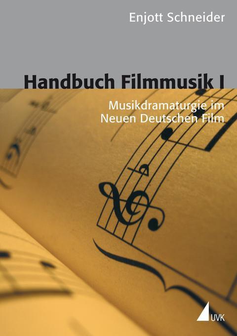 Handbuch Filmmusik I. Musikdramaturgie im Neuen Deutschen Film als Buch (kartoniert)