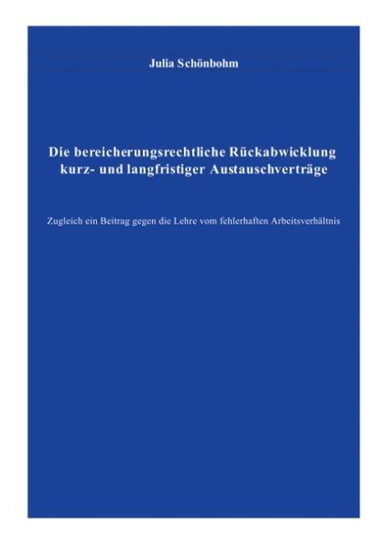 Die bereicherungsrechtliche Rückabwicklung kurz- und langfristiger Austauschverträge als Buch