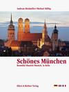 Schönes München. Eine Bildreise