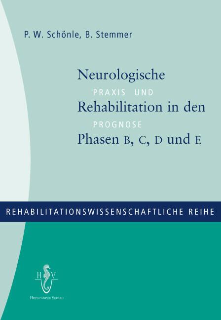 Neurologische Rehabilitation in den Phasen B, C, D und E als Buch