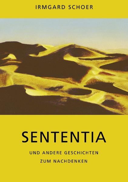 Sententia und andere Geschichten zum Nachdenken als Buch