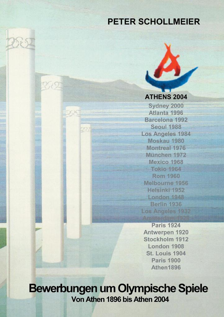 Bewerbungen um Olympische Spiele, Von Athen 1896 bis Athen 2004 als Buch