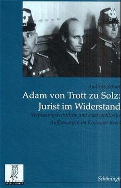 Adam Trott zu Solz - Jurist im Widerstand als Buch