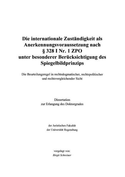Die internationale Zuständigkeit als Anerkennungsvoraussetzung nach § 328 I Nr. 1 ZPO unter besonderer Berücksichtig... als Buch