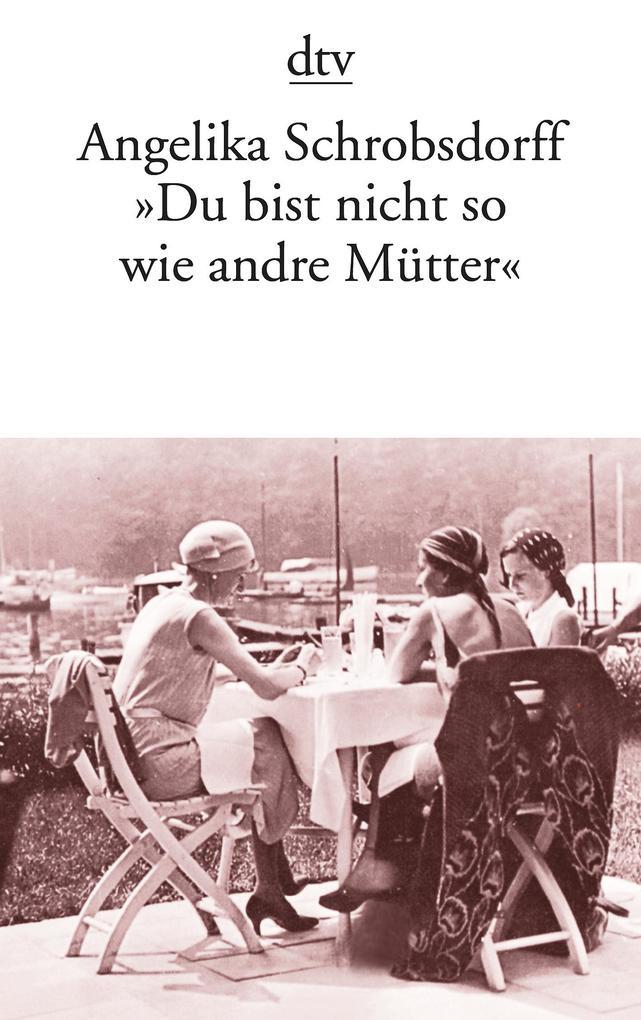 """""""Du bist nicht so wie andre Mütter"""" als Taschenbuch"""