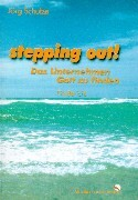stepping out! Das Unternehmen Gott zu finden als Buch