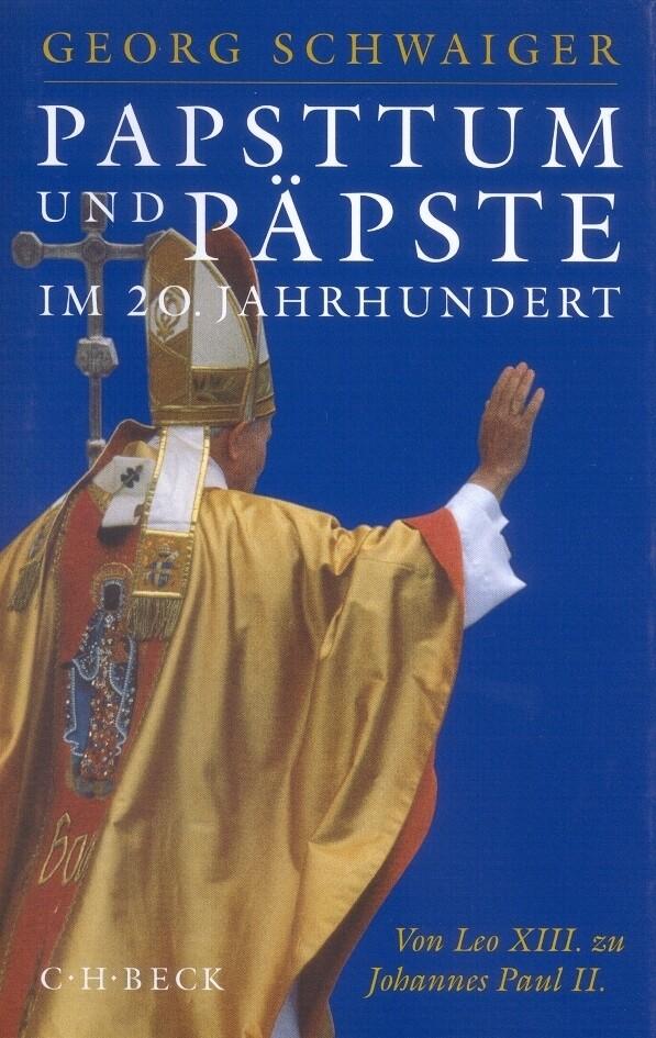 Papsttum und Päpste im 20. Jahrhundert als Buch