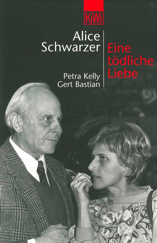 Eine tödliche Liebe. Petra Kelly und Gert Bastian als Taschenbuch