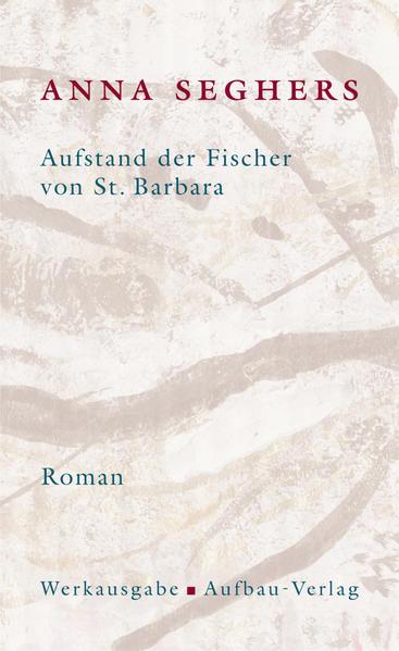 Aufstand der Fischer von St. Barbara. Das erzählerische Werk 1 als Buch