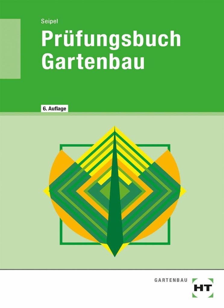 Prüfungsbuch Gartenbau als Buch