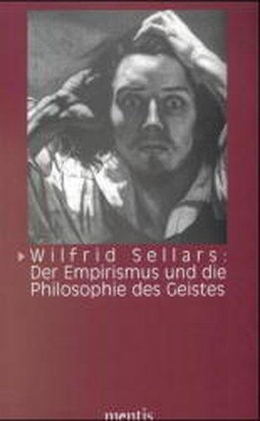 Wilfrid Sellars: Der Empirismus und die Philosophie des Geistes als Buch