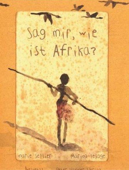 Sag mir, wie ist Afrika? als Buch