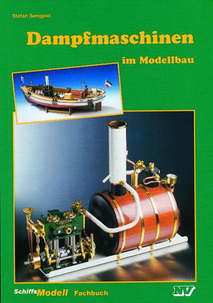 Dampfmaschinen im Modellbau als Montagesatz, als Fertigprodukt als Buch
