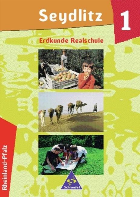 Seydlitz Erdkunde 1. Klasse 5/6. Schülerband. Realschule, Regionalschule. Rheinland-Pfalz als Buch