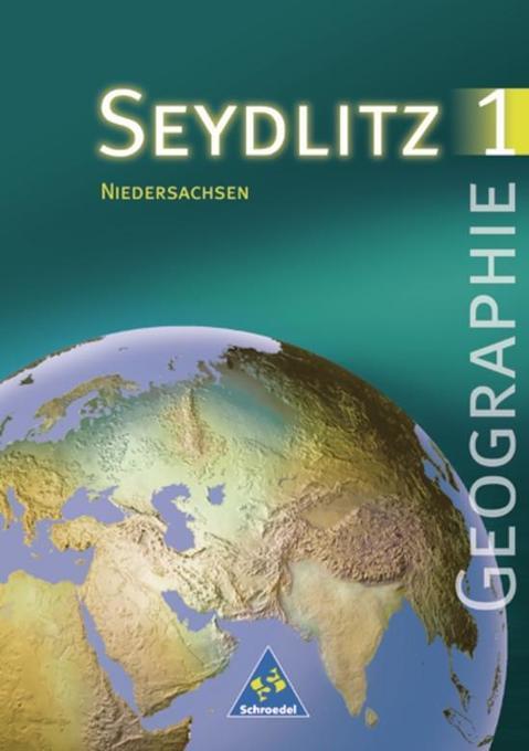 Seydlitz Geographie 1. 7./8. Schuljahr. Schülerband. Neubearbeitung. Niedersachsen als Buch