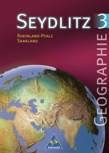 Seydlitz Geographie 3. Schülerband. Neubearbeitung. Rheinland-Pfalz, Saarland als Buch