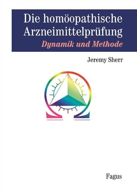 Die homöopathische Arzneimittel-Prüfung, Dynamik und Methode als Buch