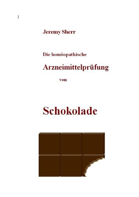 Die homöopathische Arzneimittelprüfung von Schokolade als Buch