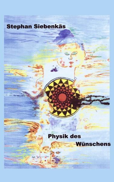 Physik des Wünschens als Buch