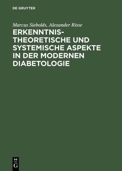 Erkenntnistheoretische und systemische Aspekte in der modernen Diabetologie als Buch