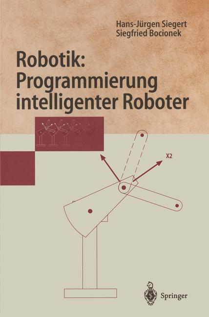 Robotik: Programmierung intelligenter Roboter als Buch