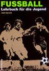 Fussball. Lehrbuch für die Jugend
